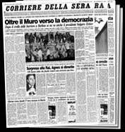 """Così intitolava la prima pagina il """"Corriere della Sera"""" il 9 novembre 1989 e ieri, 25 anni dopo, nessun titolo sarebbe stato più azzeccato."""